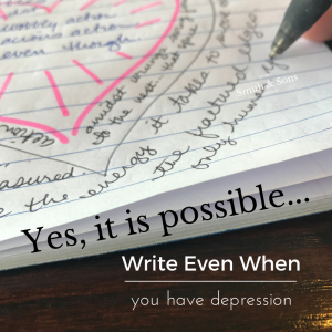 It is possible to write: even when you have depression