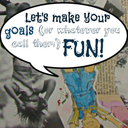 Goal Playing: Let's Make Reaching Our Goals More Fun (and Productive!)