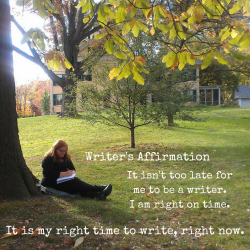 Writer's Affirmation – It is Your Time to Write, Right Now