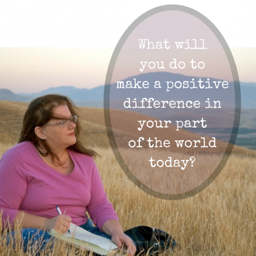 What Will You Do to Make a Positive Impact in Your World?