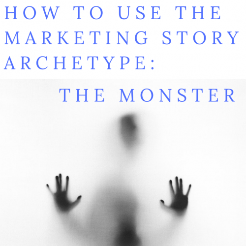 "How to Use ""The Monster"" Storytelling Archetype to Market Your Product or Service"