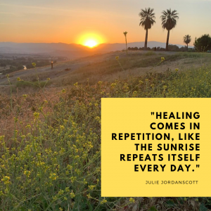 Sunrise at the panorama bluffs in Bakersfield illustrates how healing is a daily, repetitive practice