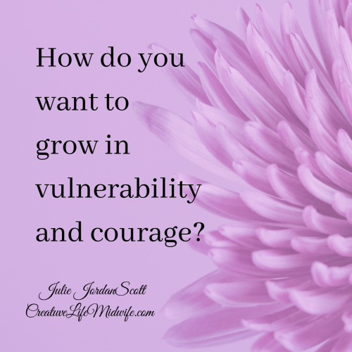 Purple flower with the question how do you want to grow in vulnerability and courage