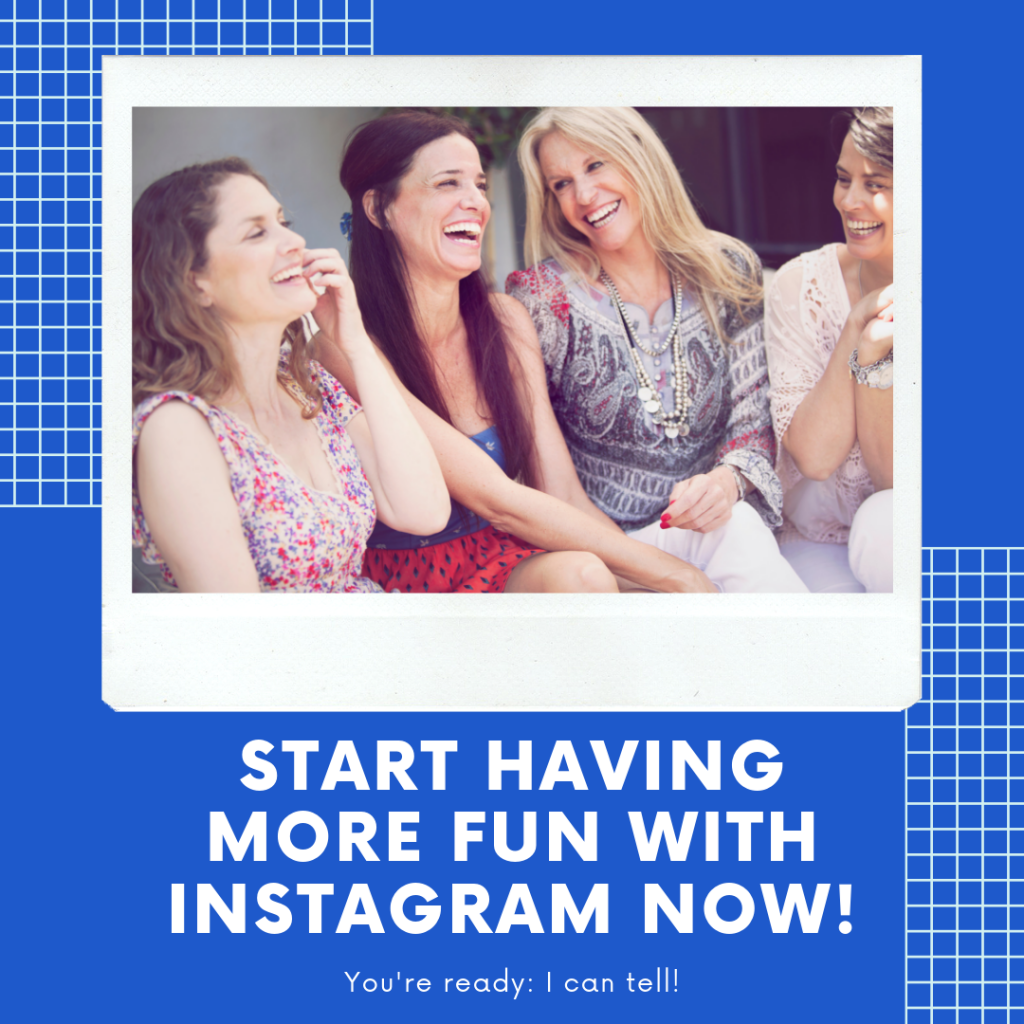 a group of women talking about how they are having more fun with their instagram accounts right now.
