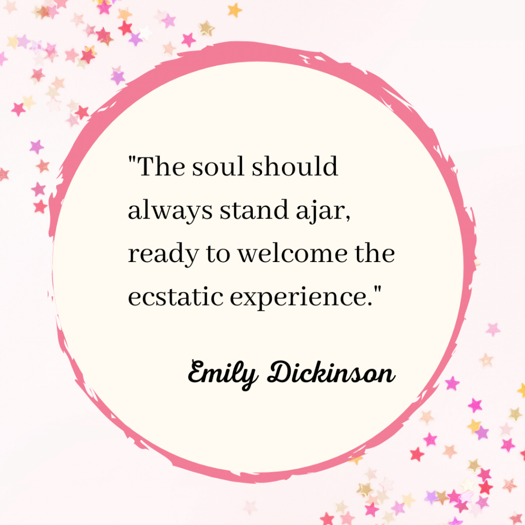 "Emily Dickinson quote image with stars and a circle, ""The soul should always stand ajar, ready to welcome the ecstatic experience."""