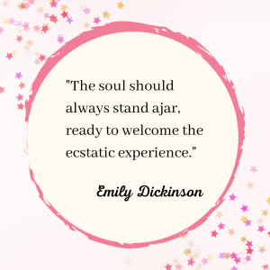 "A pink circle surrounded by starts contains the words of Emily Dickinson, ""The soul should always stand ajar, ready to welcome the ecstatic experience."""