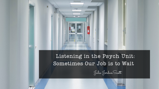 A hospital hallway, in a psychiatric unit, is especially stark and dreary. It can be mysterious for people who have never been there.