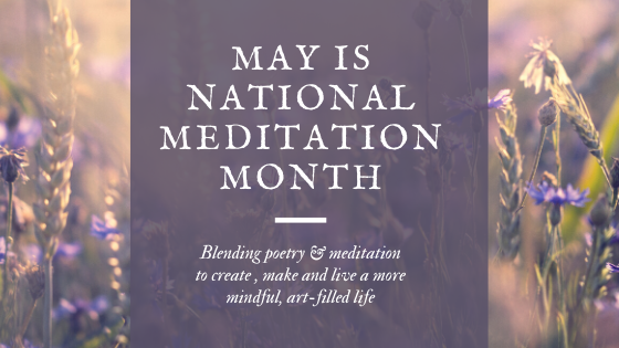 "In a field of lavender, we begin our celebration of National Meditation Month. The banner states that claim and adds ""blending poetry and meditation to create, make and live a more mindful, artfilled life."""