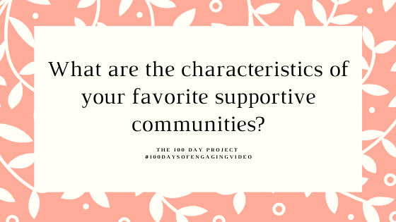 "Figuring out our favorite characteristics of online communities by engaging with the question, ""What are the characteristics of your favorite supportive communities?"""