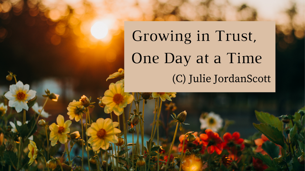 "A sunrise photo with flowers and the title ""Growing in Trust, one day at a time."""