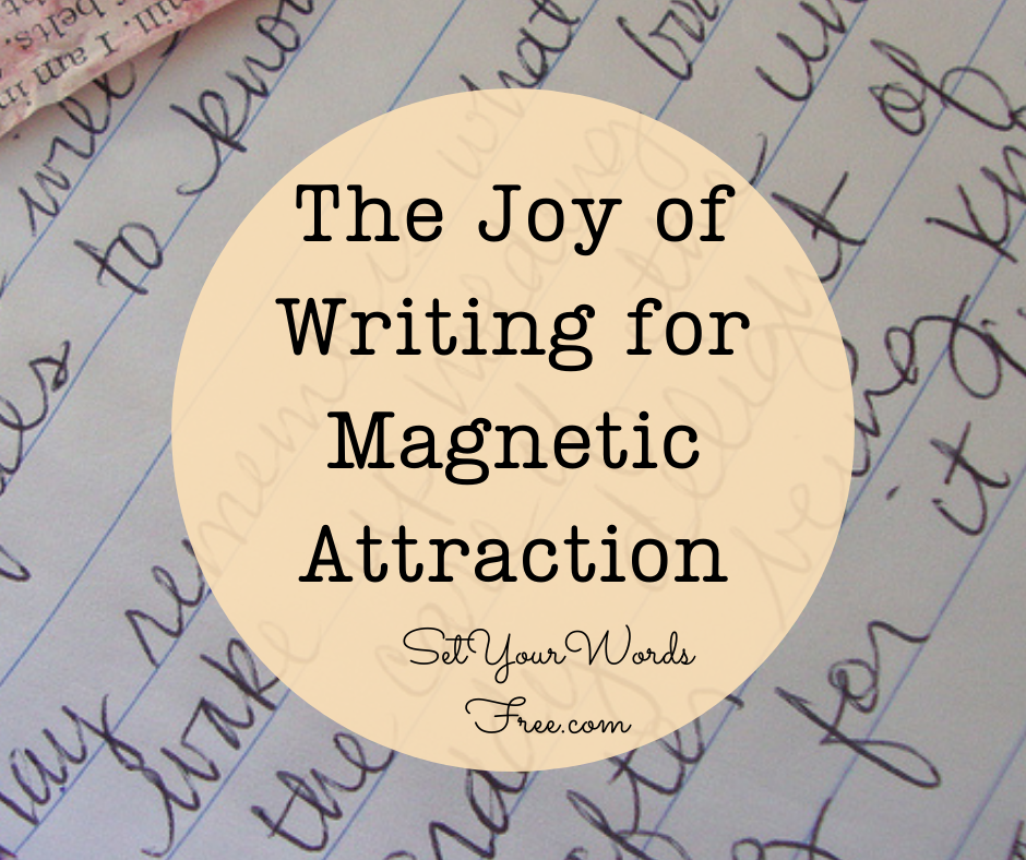 The Joy of Writing for Magnetic Attraction: Title in a Circle to Set Your Words Free + cursive writing