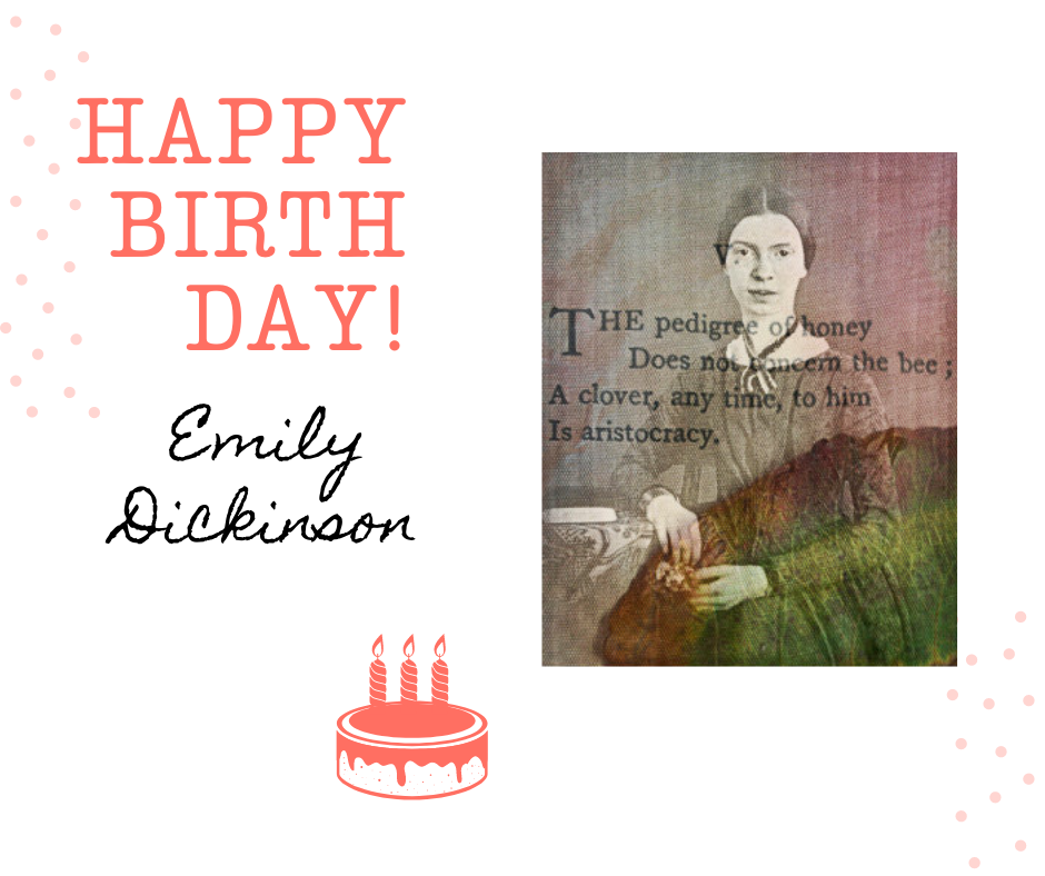 Emily Dickinson's birthday is today, December 10.  Her portrait along with a poem of hers and an overlay of a leaf as she loved nature.