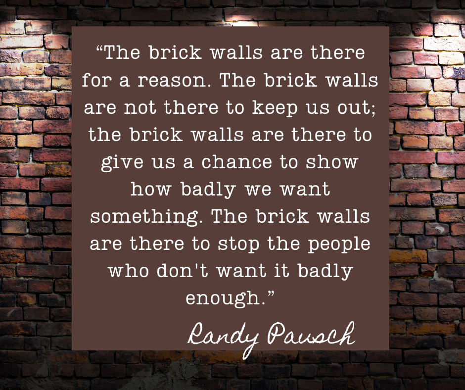 A brick wall image with the quote by Randy Pausch about why brick walls are here - the quote is also in the essay,.