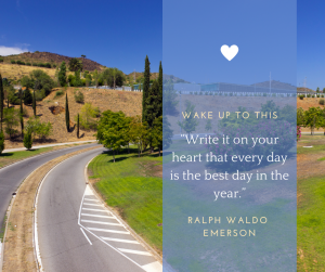 "A curvy road is much like our concerns when we are facing the unknown. The quote from Ralph Waldo Emerson reminds us ""Write it on your heart that every day is the best day in the year."""